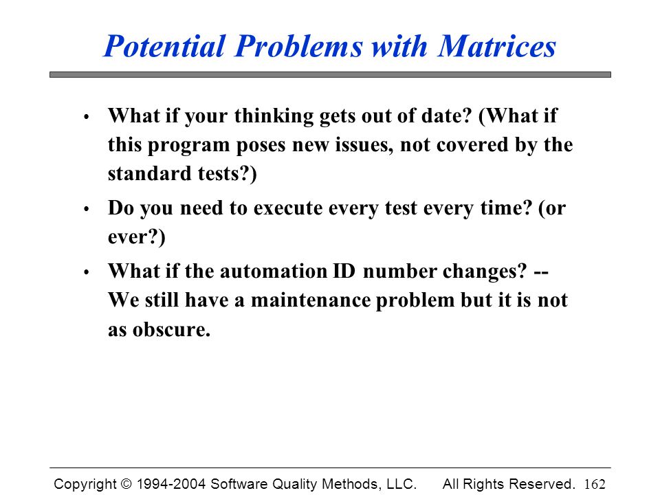Potential Problems with Matrices