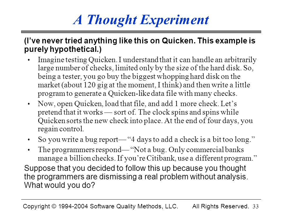 A Thought Experiment (I've never tried anything like this on Quicken. This example is purely hypothetical.)