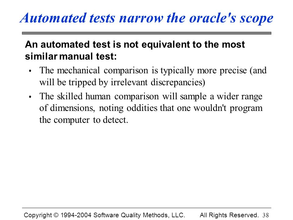 Automated tests narrow the oracle s scope