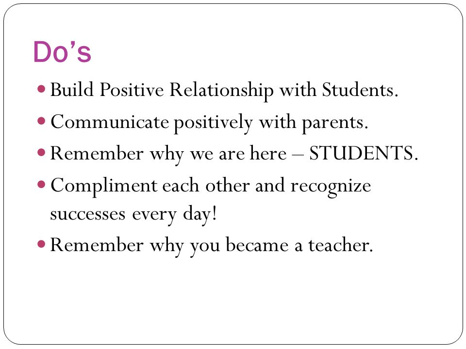 Do's Build Positive Relationship with Students.