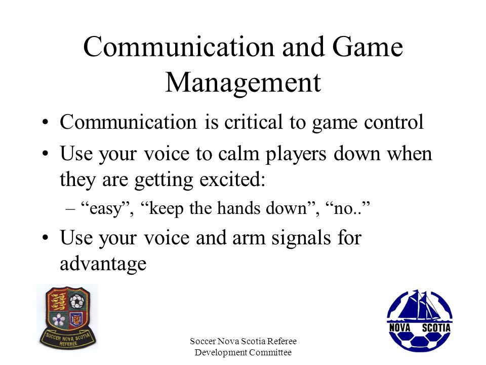 Communication and Game Management