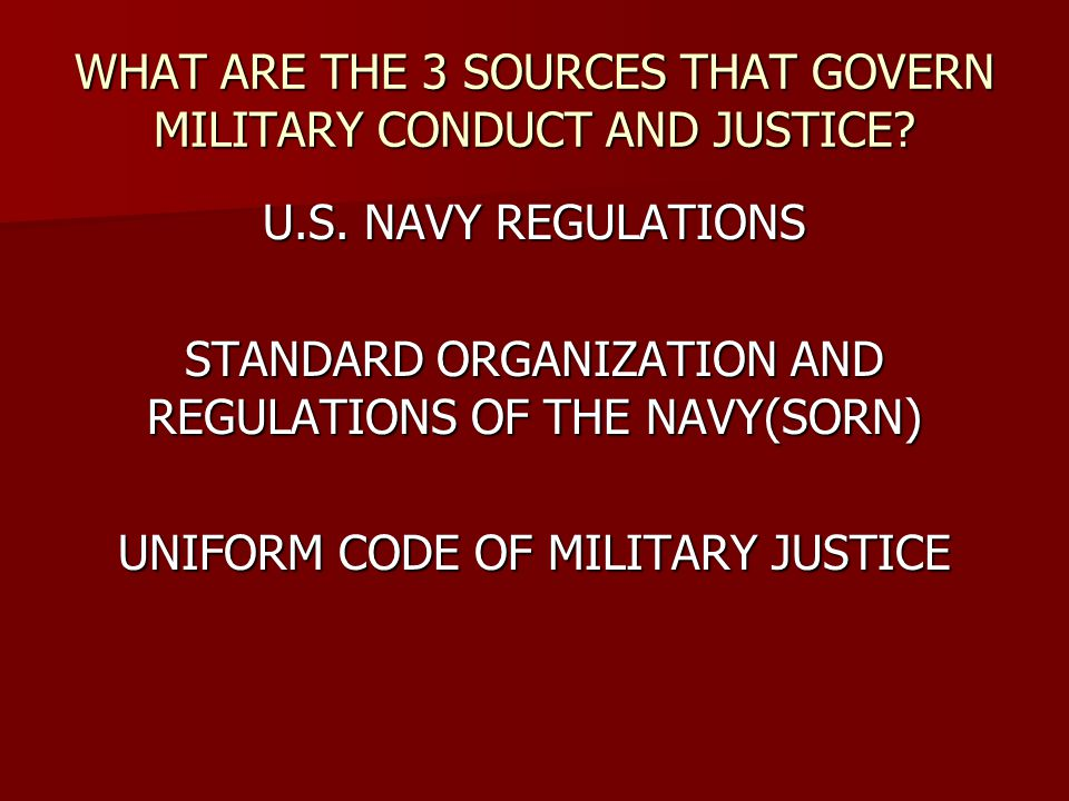 WHAT ARE THE 3 SOURCES THAT GOVERN MILITARY CONDUCT AND JUSTICE