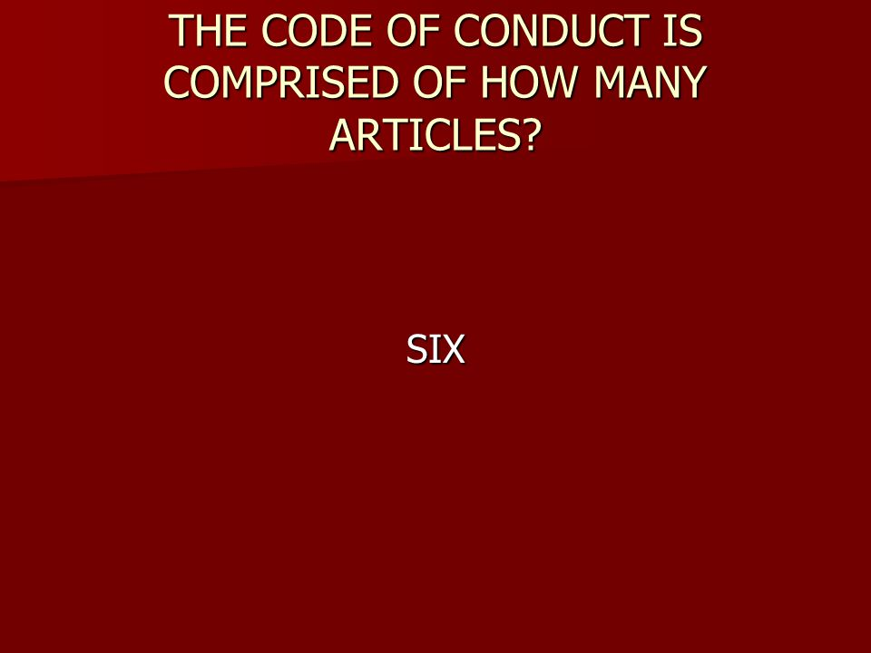 THE CODE OF CONDUCT IS COMPRISED OF HOW MANY ARTICLES