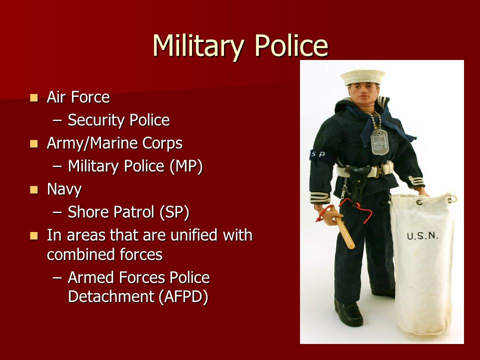 Military Police Air Force Security Police Army/Marine Corps