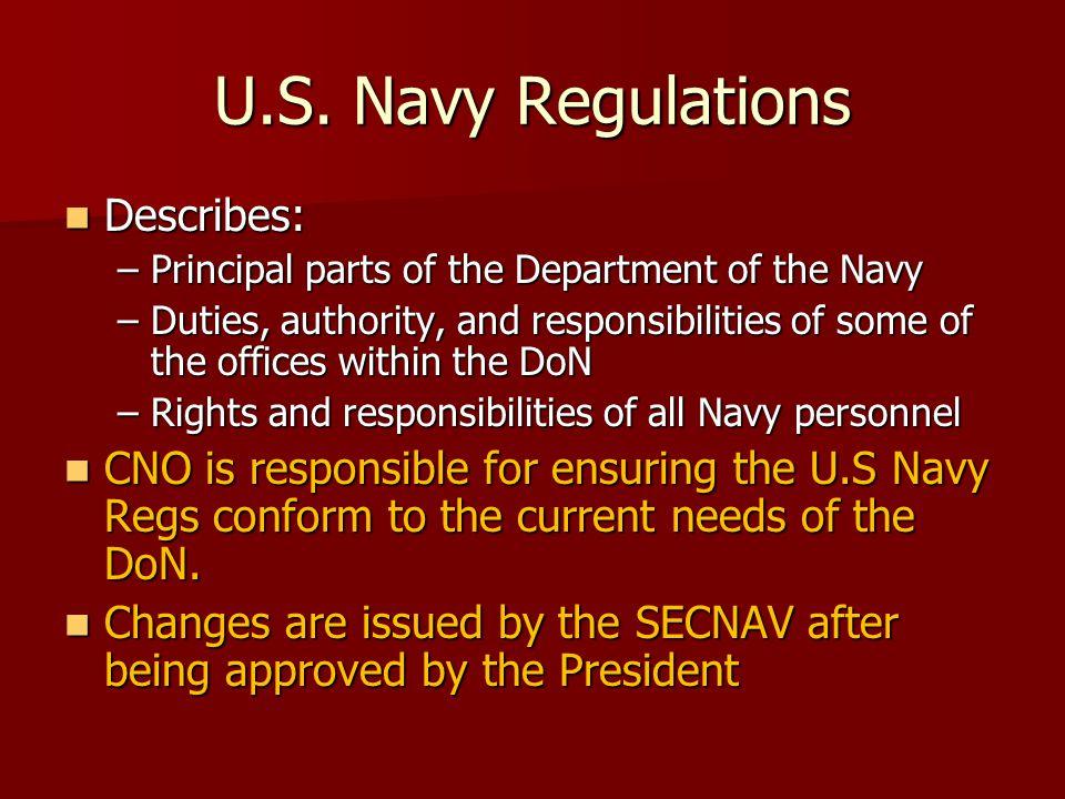 U.S. Navy Regulations Describes: