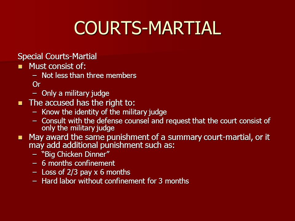 COURTS-MARTIAL Special Courts-Martial Must consist of: