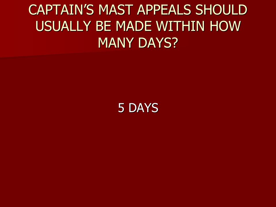 CAPTAIN'S MAST APPEALS SHOULD USUALLY BE MADE WITHIN HOW MANY DAYS