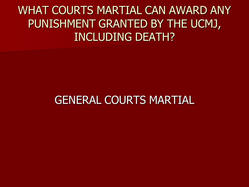 GENERAL COURTS MARTIAL