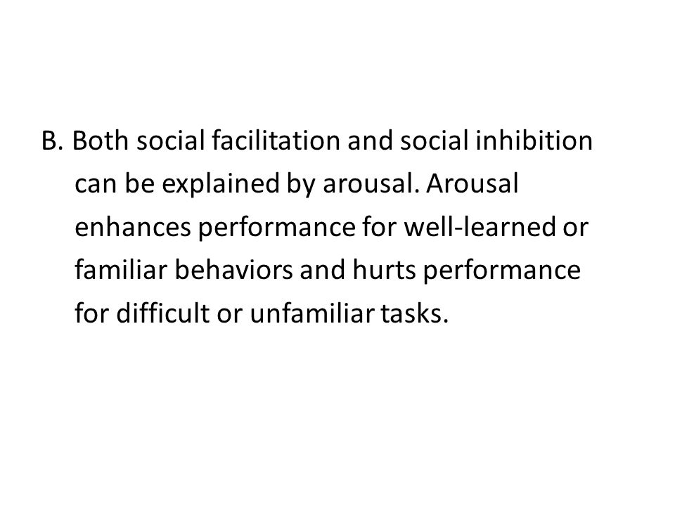 B. Both social facilitation and social inhibition