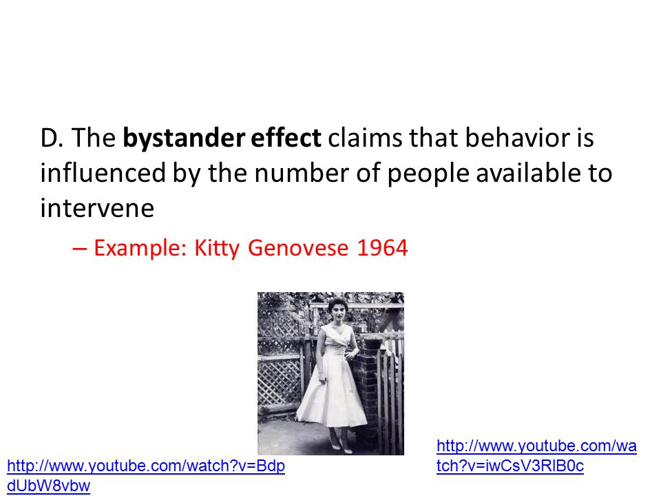 D. The bystander effect claims that behavior is influenced by the number of people available to intervene
