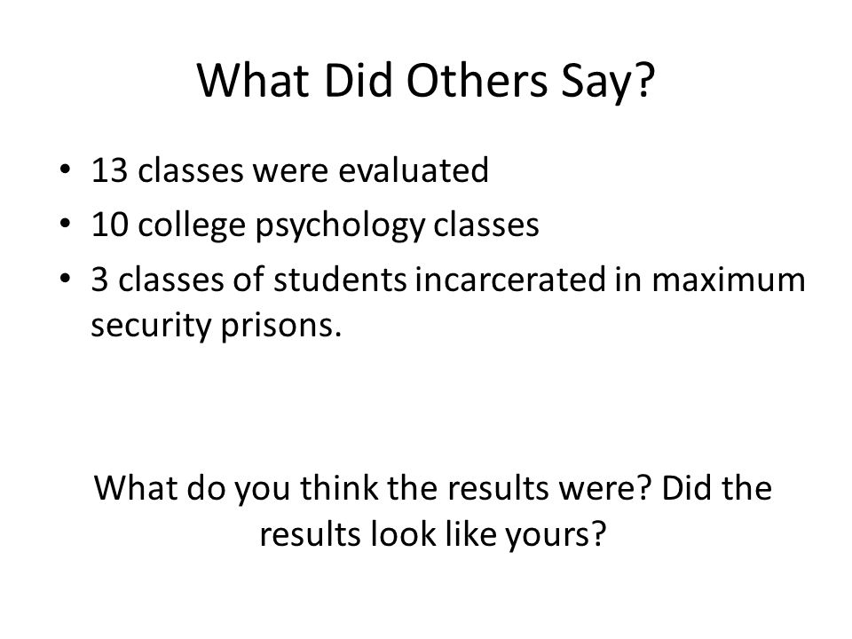 What do you think the results were Did the results look like yours