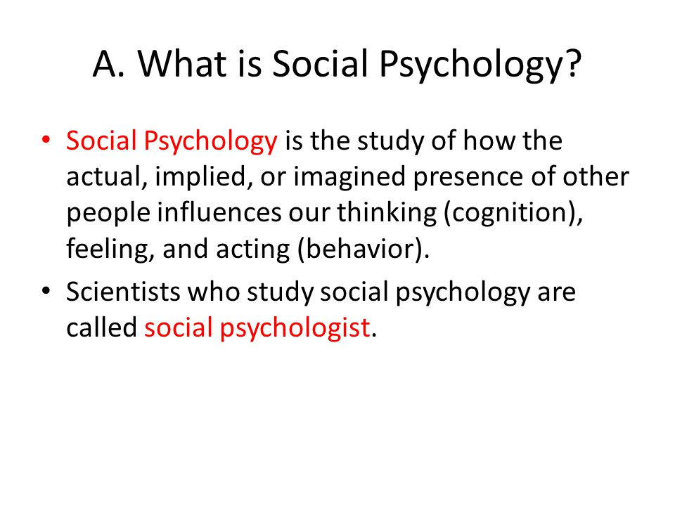 A. What is Social Psychology
