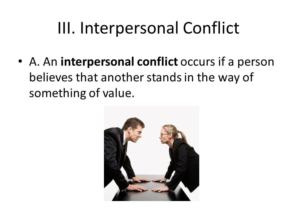 III. Interpersonal Conflict