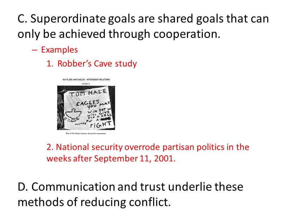 C. Superordinate goals are shared goals that can only be achieved through cooperation.