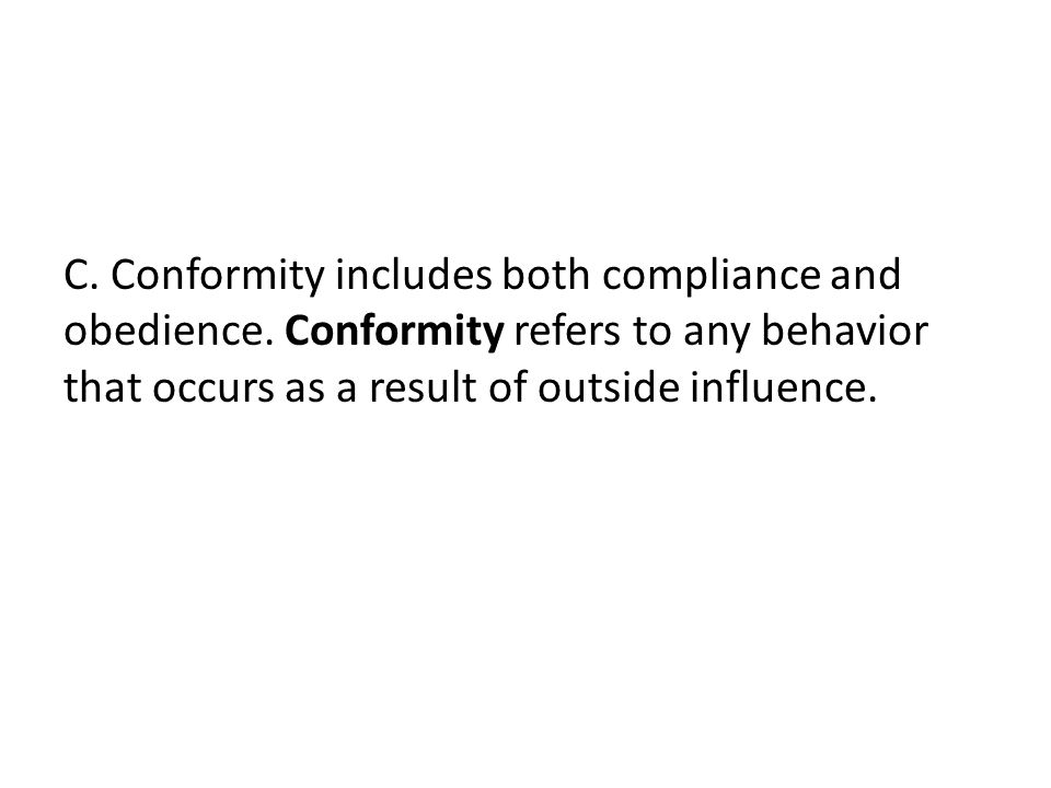 C. Conformity includes both compliance and obedience