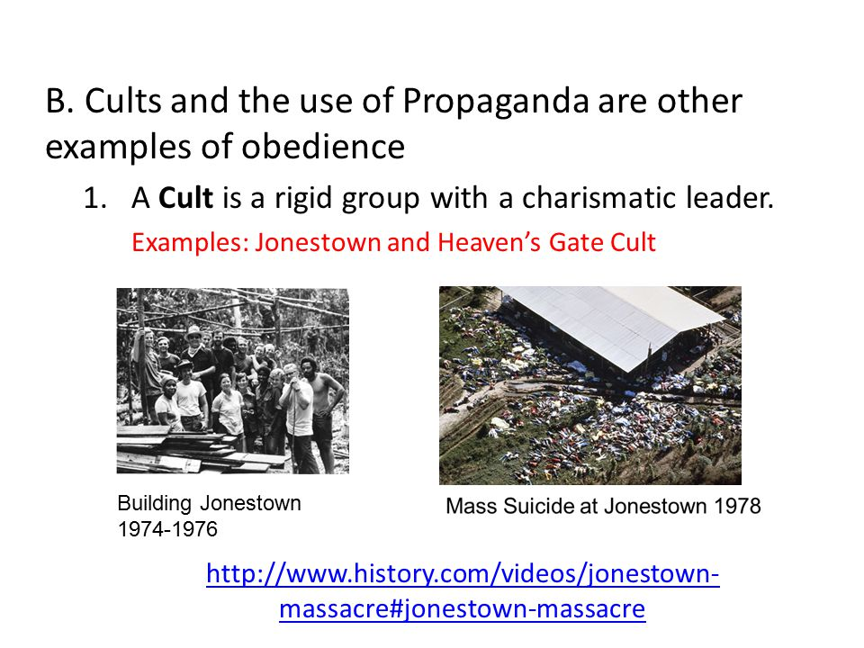 B. Cults and the use of Propaganda are other examples of obedience