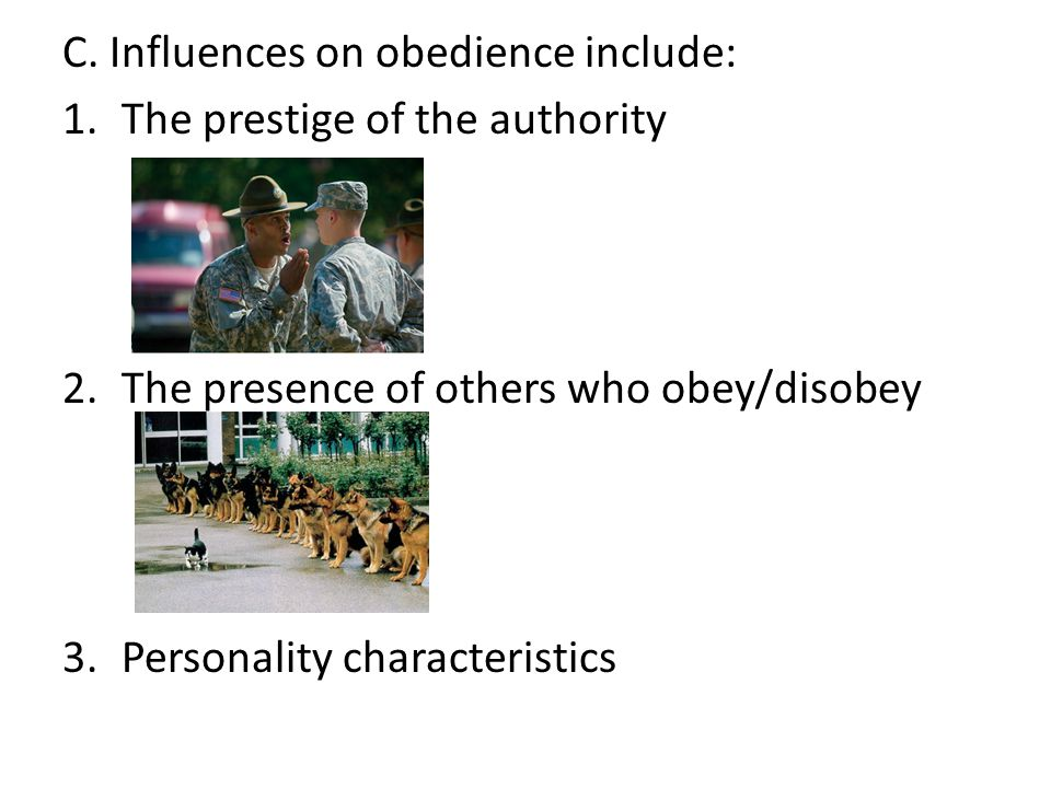 C. Influences on obedience include: