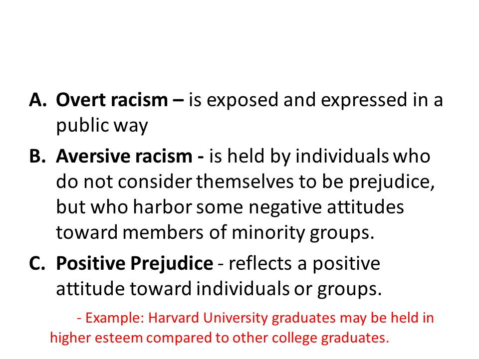 Overt racism – is exposed and expressed in a public way