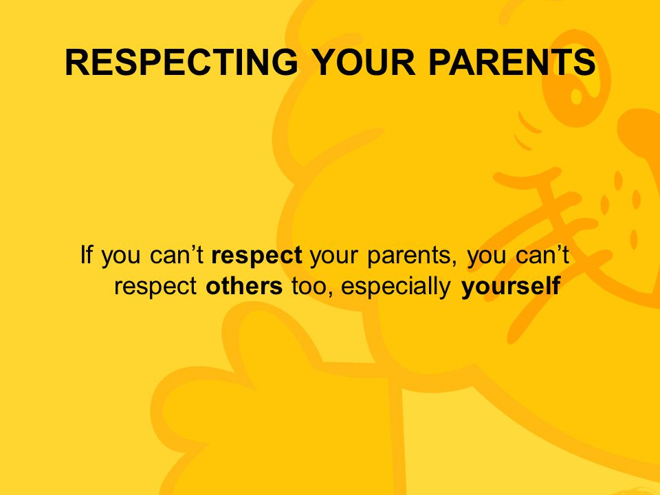 RESPECTING YOUR PARENTS