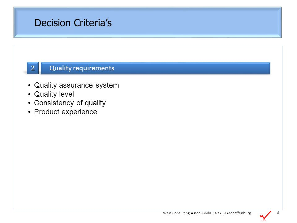 Decision Criteria's 2 Quality requirements Quality assurance system
