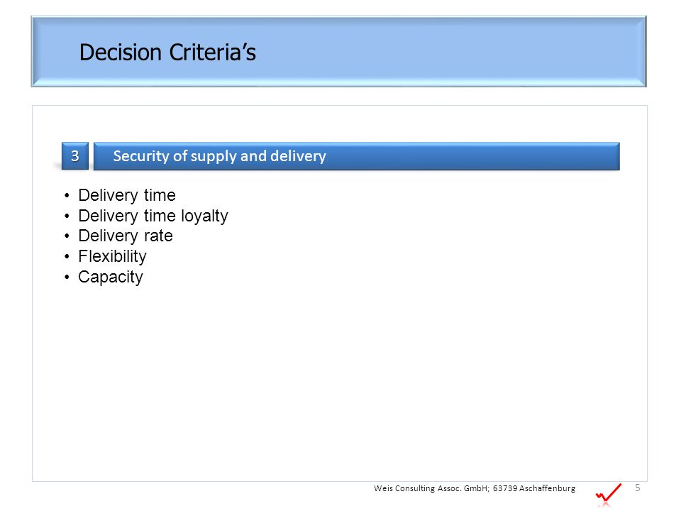 Decision Criteria's 3 Security of supply and delivery Delivery time
