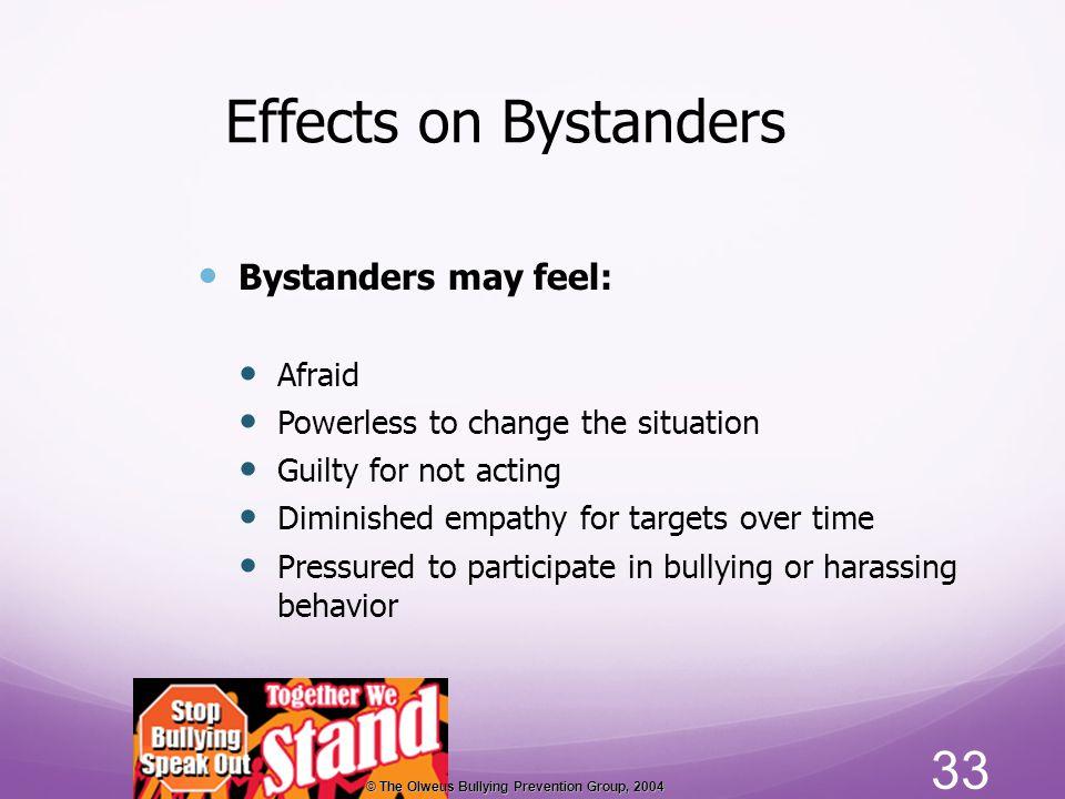 Effects on Bystanders Bystanders may feel: Afraid