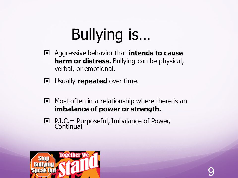 Bullying is… Aggressive behavior that intends to cause harm or distress. Bullying can be physical, verbal, or emotional.