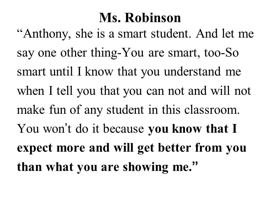 Ms. Robinson Anthony, she is a smart student. And let me