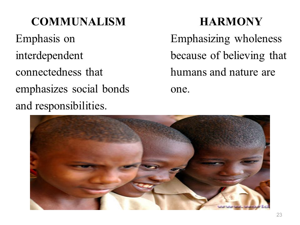 emphasizes social bonds and responsibilities. HARMONY