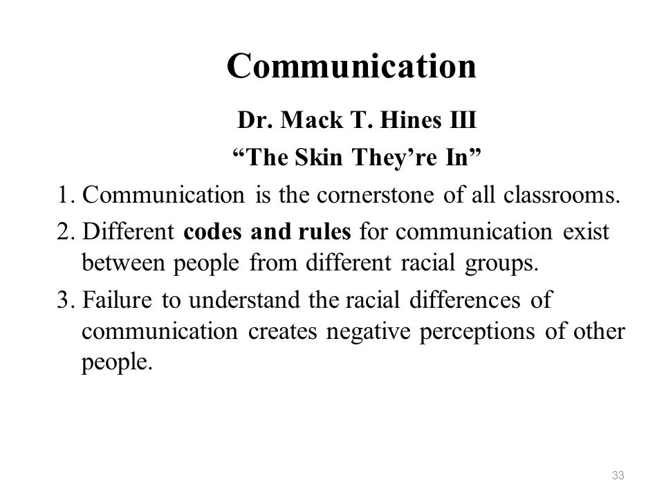 Communication Dr. Mack T. Hines III The Skin They're In