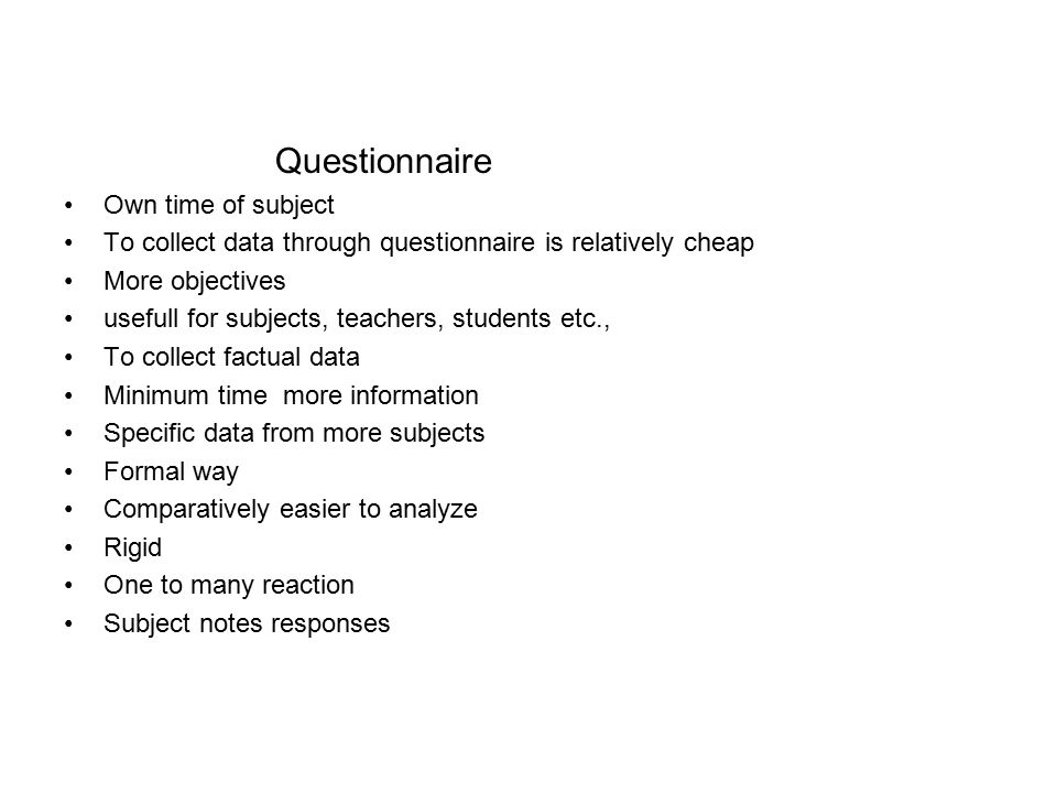 To collect data through questionnaire is relatively cheap