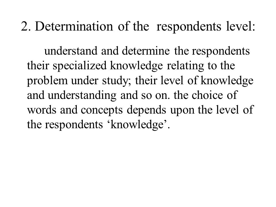 2. Determination of the respondents level: