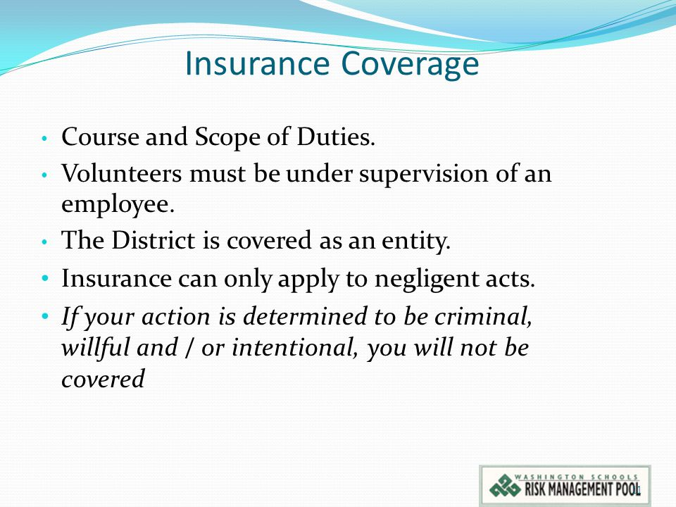 Insurance Coverage Course and Scope of Duties.