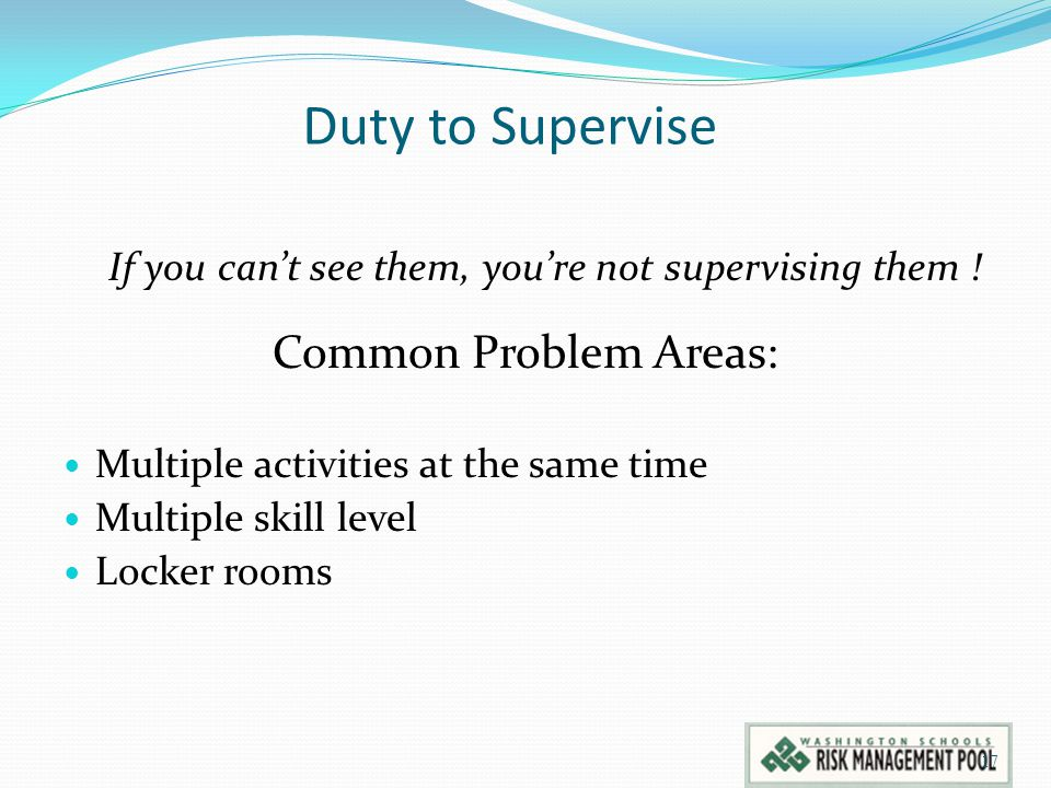 Duty to Supervise Common Problem Areas: