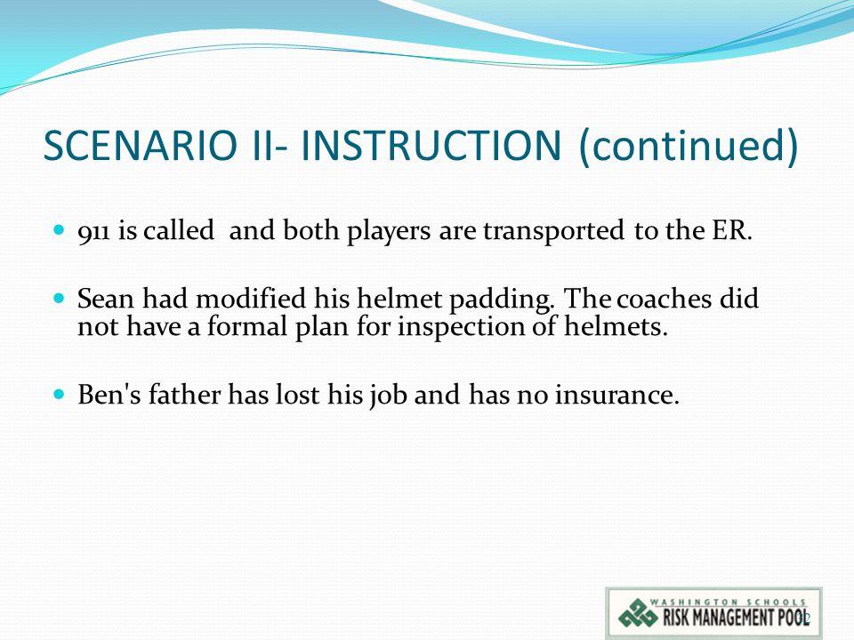 SCENARIO II- INSTRUCTION (continued)