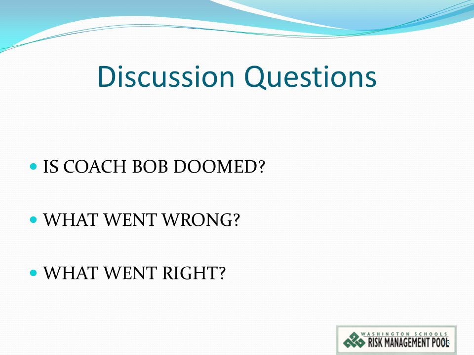 Discussion Questions IS COACH BOB DOOMED WHAT WENT WRONG
