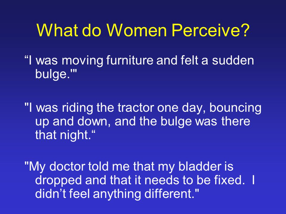 What do Women Perceive I was moving furniture and felt a sudden bulge.