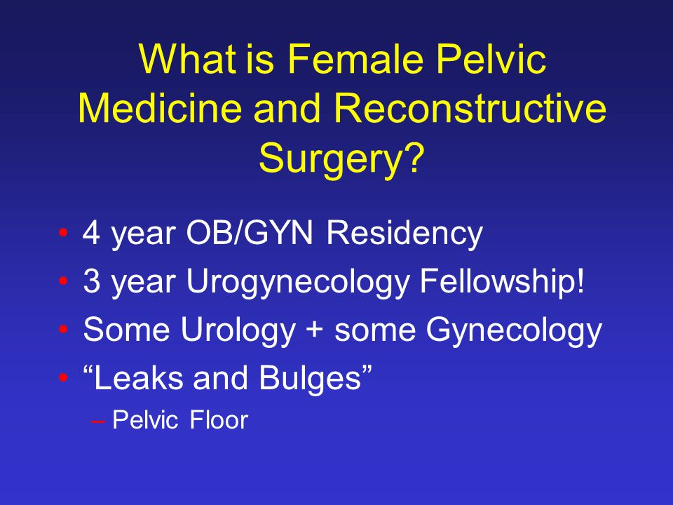 What is Female Pelvic Medicine and Reconstructive Surgery