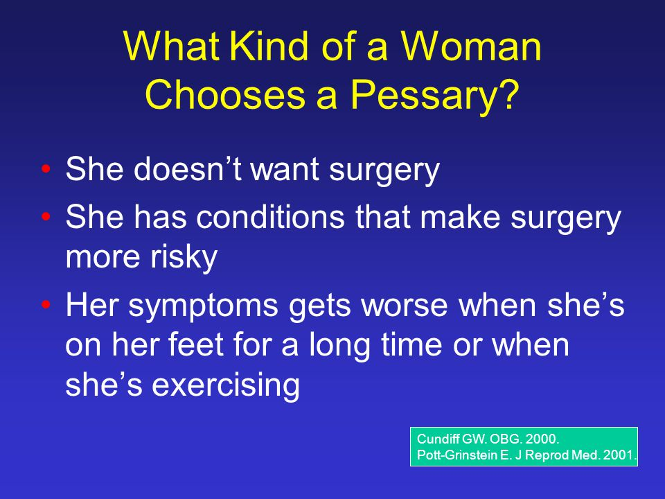 What Kind of a Woman Chooses a Pessary