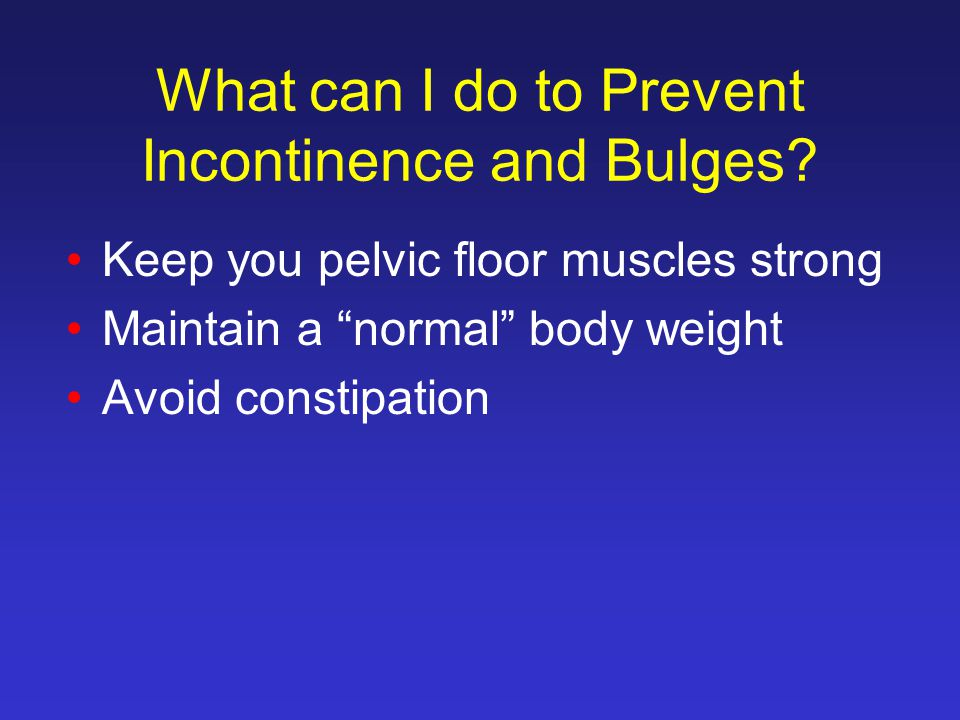 What can I do to Prevent Incontinence and Bulges