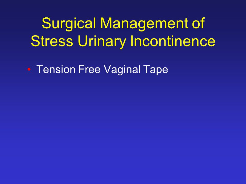 Surgical Management of Stress Urinary Incontinence