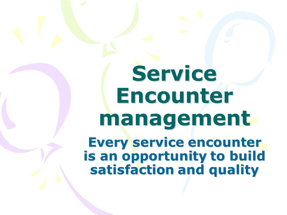 Service Encounter management