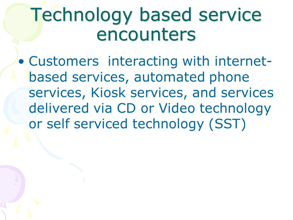 Technology based service encounters
