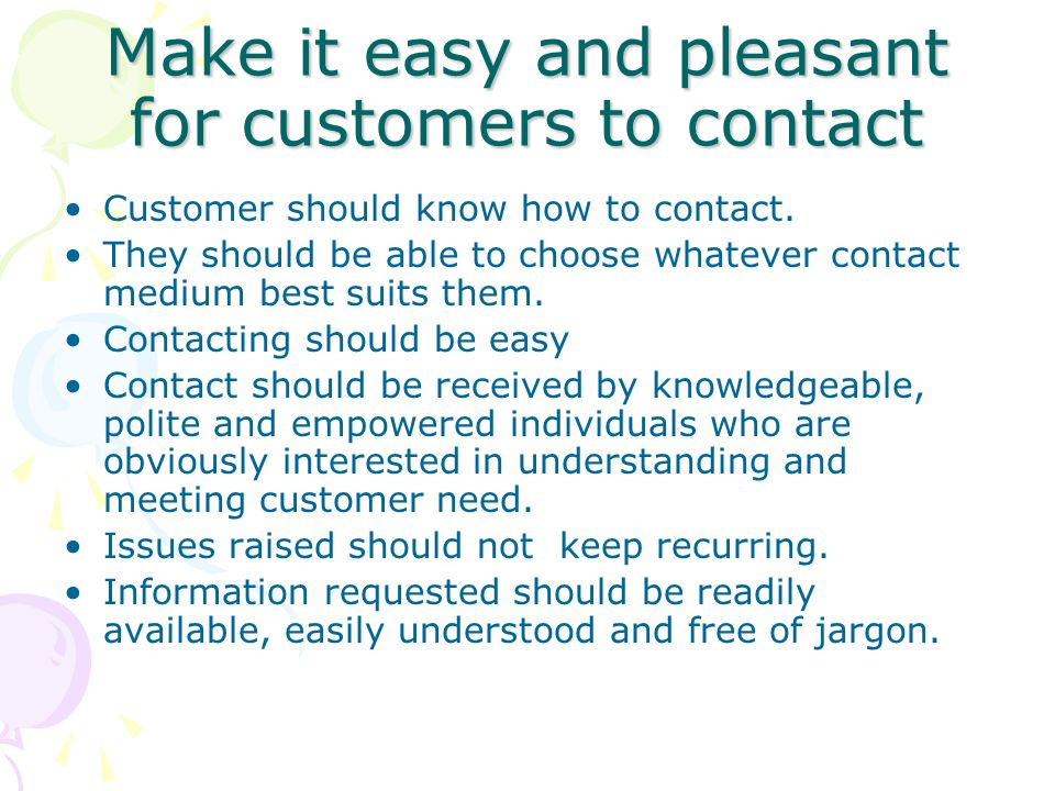 Make it easy and pleasant for customers to contact