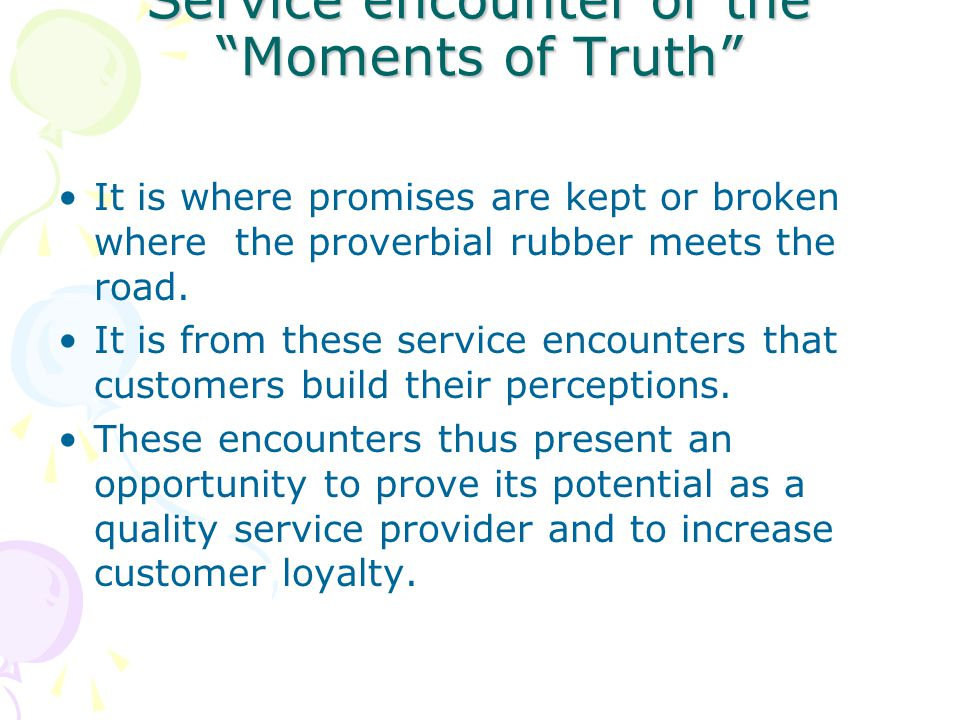 Service encounter or the Moments of Truth