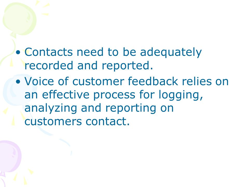Contacts need to be adequately recorded and reported.