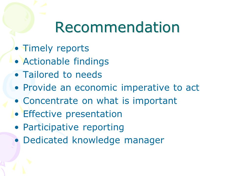 Recommendation Timely reports Actionable findings Tailored to needs