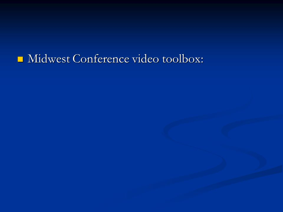 Midwest Conference video toolbox: