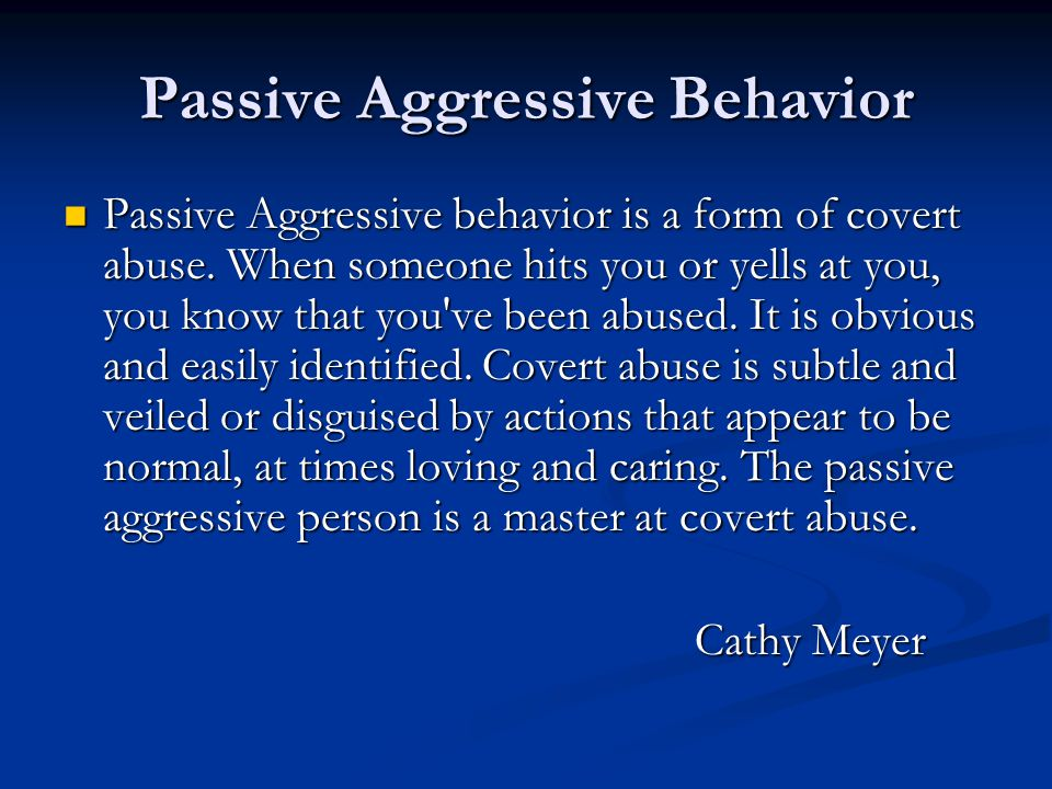 Passive Aggressive Behavior
