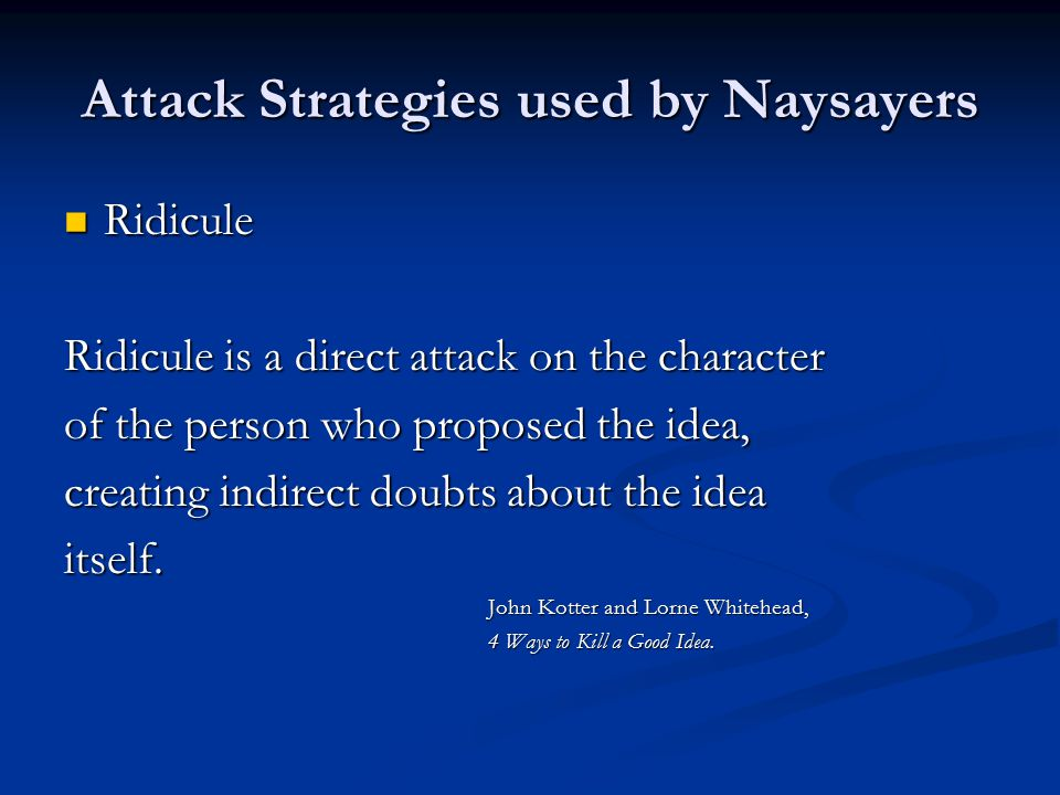 Attack Strategies used by Naysayers